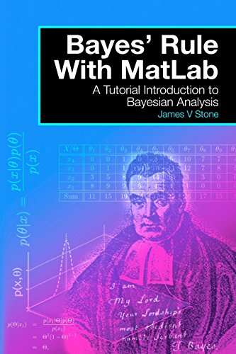 Bayes' Rule with MatLab: A Tutorial Introduction to Bayesian Analysis por James V Stone