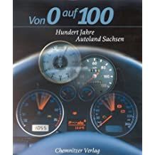 Von 0 auf 100. Hundert Jahre Autoland Sachsen
