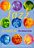Jazz: 100 Essential CDs - The Rough Guide (Rough Guide Travel Guides)