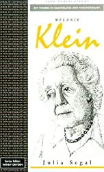 Melanie Klein (Key Figures in Counselling and Psychotherapy series)