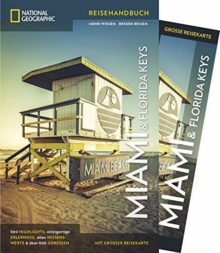 NATIONAL GEOGRAPHIC Reisehandbuch Miami und Florida Keys: Der ultimative Reiseführer mit über 500 Adressen und praktischer Faltkarte zum Herausnehmen für alle Traveler. NEU 2018