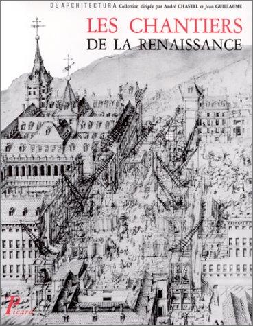Les chantiers de la Renaissance: Actes des colloques tenus à Tours en 1983-1984 (Collection de architectura) par Jean Guillaume, Collectif