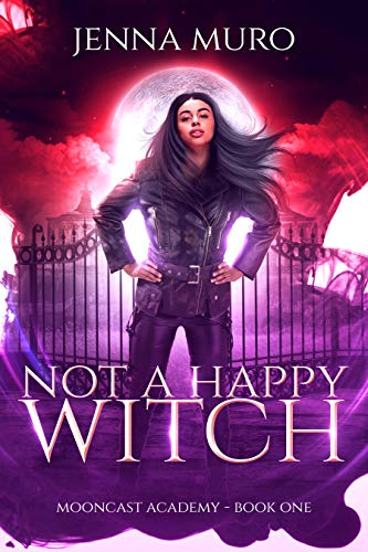 Not a Happy Witch (Mooncast Academy Book 1) (English Edition)