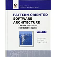 Pattern-Oriented Software Architecture: A Pattern Language for Distributed Computing, Volume 4 (Wiley Series in Software Design Patterns)