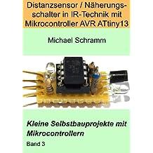 Distanzsensor / Näherungsschalter in IR-Technik mit Mikrocontroller AVR ATtiny13 (Kleine Selbstbauprojekte mit Mikrocontrollern)