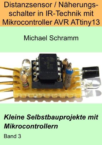 Distanzsensor / Näherungsschalter in IR-Technik mit Mikrocontroller AVR ATtiny13 (Kleine Selbstbauprojekte mit Mikrocontrollern 3) (Näherungsschalter)