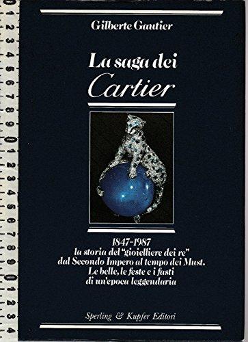 Gilberte Gautier - La Saga Dei Cartier 1847-1987 Gioielli Arte Orafa Oro