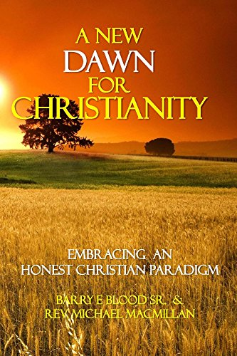Book cover image for A New Dawn for Christianity. . .: Embracing an Honest Christian Paradigm