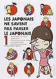 Japonais ne savent pas parler japonais (les) Vol.1