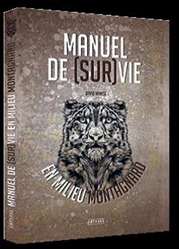 Manuel de Survie en Milieu Montagnard par Manise David
