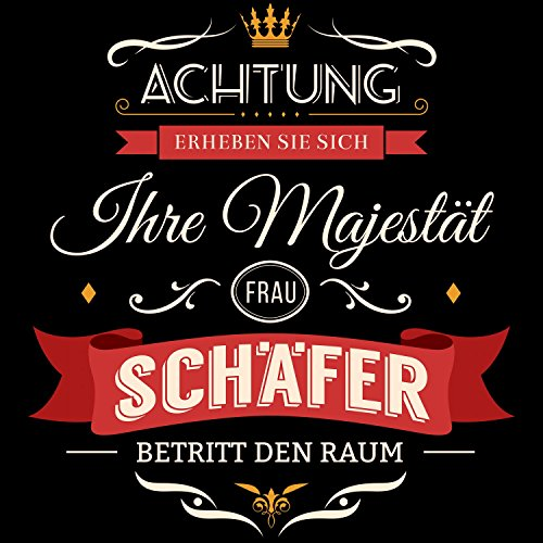 Fashionalarm Damen T-Shirt - Ihre Majestät Frau Schäfer | Fun Shirt Spruch lustige Geburtstag Geschenk Idee Familienname Nachname Hochzeit JGA Schwarz