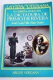 La vida cotidiana en España durante la dictadura de Primo de Rivera (Colección en línea)