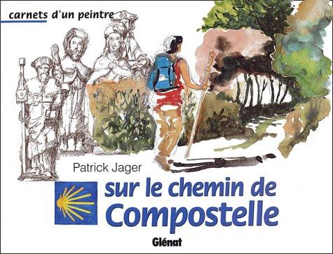 Carnet d'un peintre sur le chemin de Compostelle