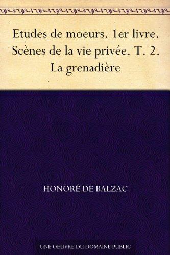 Couverture du livre Etudes de moeurs. 1er livre. Scènes de la vie privée. T. 2. La grenadière