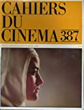 Cahiers du cinema n° 387 -