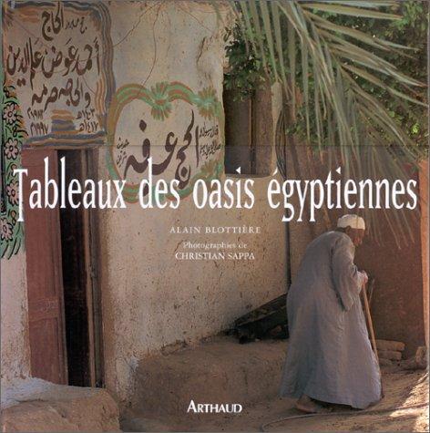 Tableaux des oasis égyptiennes par Alain Blottière, Christian Sappa