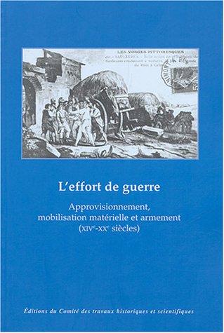 L'effort de guerre : Approvisionnement, mobilisation matérielle et armement (XIVe-XXe siècles)