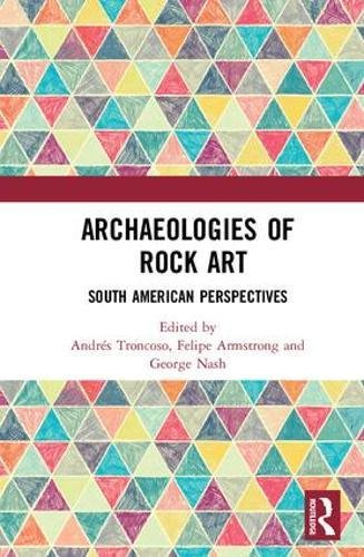 Archaeologies of Rock Art: South American Perspectives