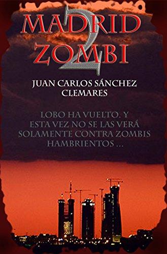 Madrid zombi 2 por Juan Carlos Sánchez Clemares