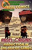 Flash and Bones: Angel Origins - Abduction in the Sea of Sands: The Greatest Minecraft Comics for Kids (Real Comics in Minecraft - Angel Origins Book 2)