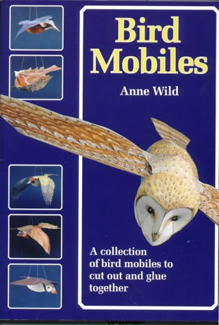 Bird Mobiles: A Collection of Bird Mobiles to Cut and Glue Together (Make mobiles series)