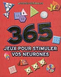 365 jeux pour stimuler vos neurones : Activités cérébrales