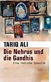 Die Nehrus und die Gandhis: Eine indische Dynastie - Tariq Ali