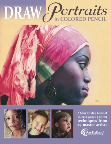 DRAW Portraits in Colored Pencil: The Ultimate Step by Step Guide