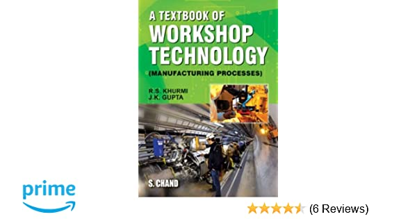 Buy A Textbook of Workshop Technology: Manufacturing Processes Book