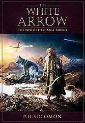 The White Arrow (The Bow of Hart Saga Book 3)