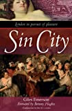 Sin City: London in Pursuit of Pleasure by Giles Emerson (2002-10-01)