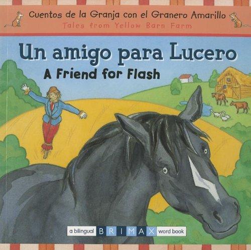 Un Amigo Para Lucero/A Friend For Flash (Cuentos de la Granja Con el Granero Amarillo/Tales From Yellow Barn Farm) por Gill Davies