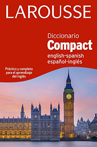 Diccionario Compact English-Spanish / Español-Inglés (Larousse - Lengua Inglesa - Diccionarios Generales) por Larousse Editorial
