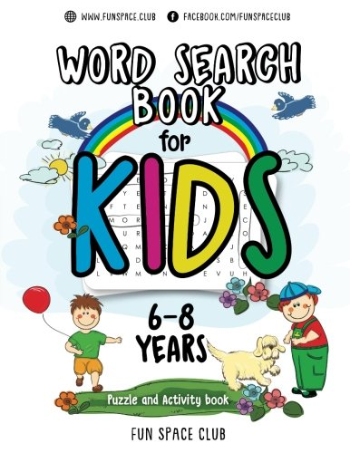 Word Search Books for Kids 6-8: Word Search Puzzles for Kids Activities Workbooks age 6 7 8 year olds: Volume 2 (Fun Space Club Games Word Search Puzzles for Kids) por Fun Space Club Kids