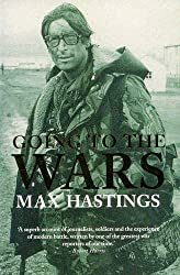 Going to the Wars by Max Hastings (2014-02-13)