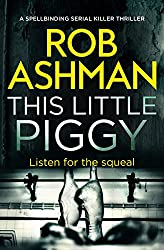 This Little Piggy: a spellbinding serial killer thriller (DI Rosalind Kray Book 2)