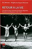 Retour a la Vie. l'Accueil en Suisse Romande d'Anciennes Deportees Fr Ancaises de la Resistance (194