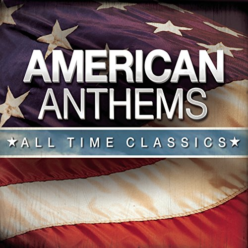 American Anthems All Time Clas...