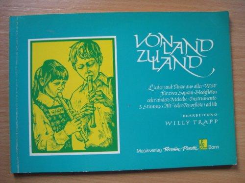 Von Land zu Land. Lieder und Tänze aus aller Welt für zwei Sopran-Blockflöten oder andere Melodie-Instrumente. 3. Stimme (Alt- oder Tenorflöte) ad lib.