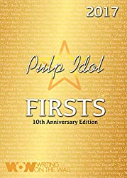 Pulp Idol - Firsts 2017: 10th Anniversary Edition (Pulp Idol Firsts) (English Edition)