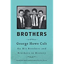 Brothers: On His Brothers and Brothers in History (Thorndike Press Large Print Biography Series) by George Howe Colt (2013-02-22)