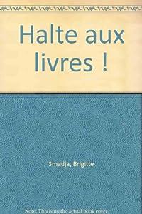 """Afficher """"Halte aux livres !"""""""