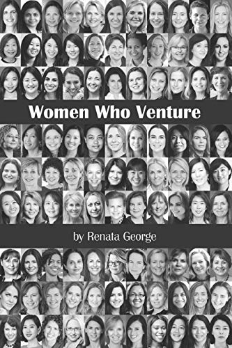 Women Who Venture: You Can't Be What You Can't See Womens Venture