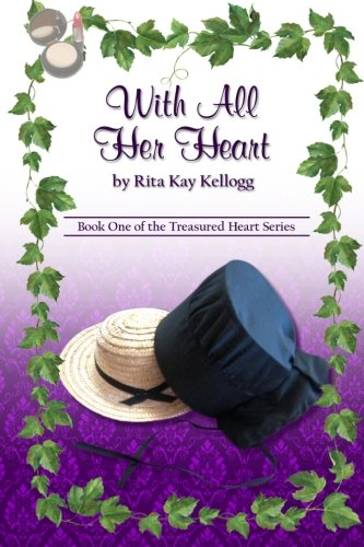 With All Her Heart The Treasured Heart Series