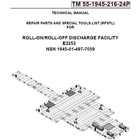 US Army, Technical Manual, TM 55-1945-216-24P, ROLL-ON/ROLL-OFF DISCHARGE FACILITY E3253, (NSN 1945-01-497-7059), 2004 (English Edition)