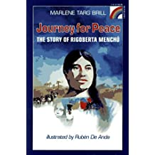 Journey for Peace: The Story of Rigoberta Menchu (Rainbow Biography) by Marlene Targ Brill (1996-08-01)