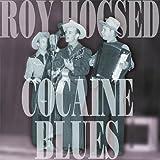 Songtexte von Roy Hogsed - Cocaine Blues