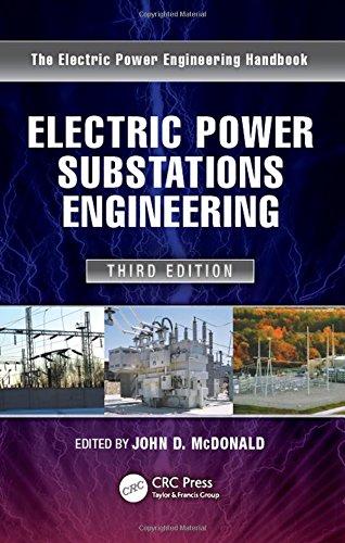 Electric Power Substations Engineering, Third Edition (Electrical Engineering Handbook)