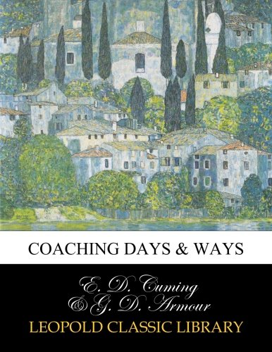 Coaching days & ways por E. D. Cuming