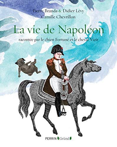 La vie de Napoléon par Pierre BRANDA, Didier LEVY